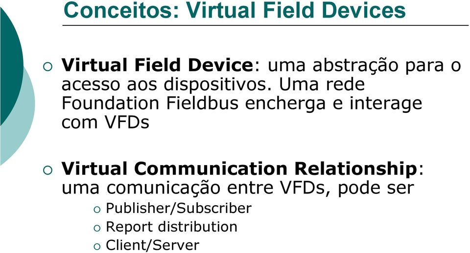 Uma rede Foundation Fieldbus encherga e interage com VFDs Virtual