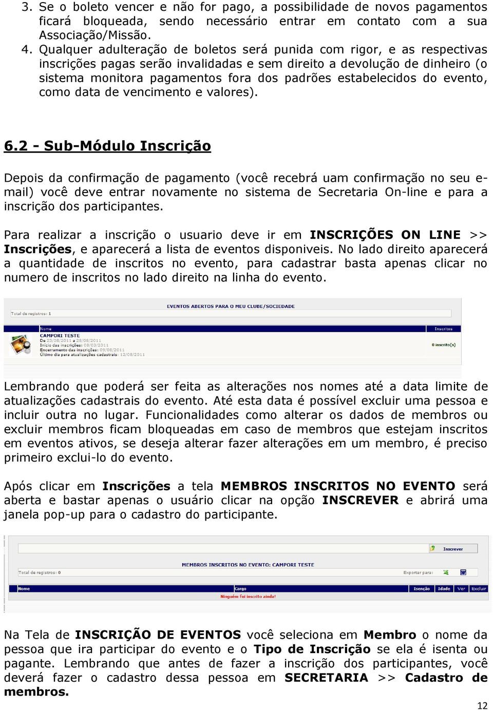 estabelecidos do evento, como data de vencimento e valores). 6.
