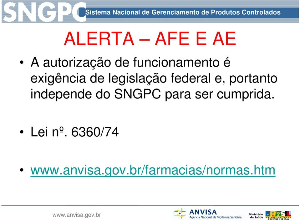 federal e, portanto independe do SNGPC