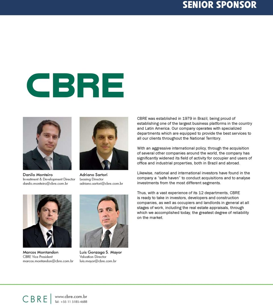 br Luís Gonzaga S. Mayor Valuation Director luis.mayor@cbre.com.