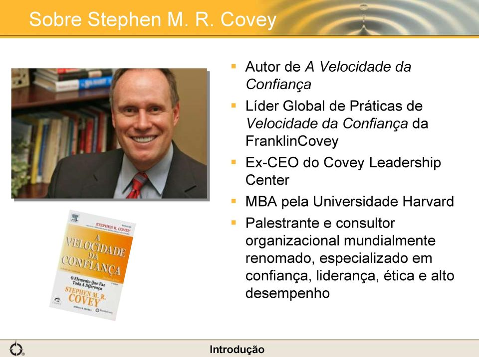 Confiança da FranklinCovey Ex-CEO do Covey Leadership Center MBA pela Universidade