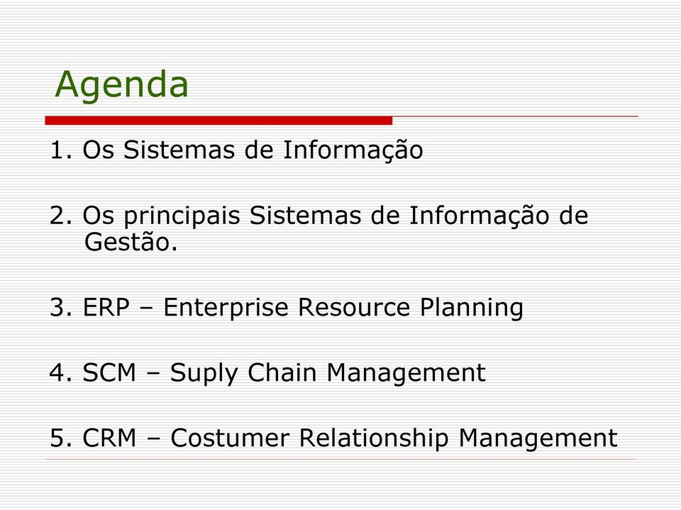 3. ERP Enterprise Resource Planning 4.