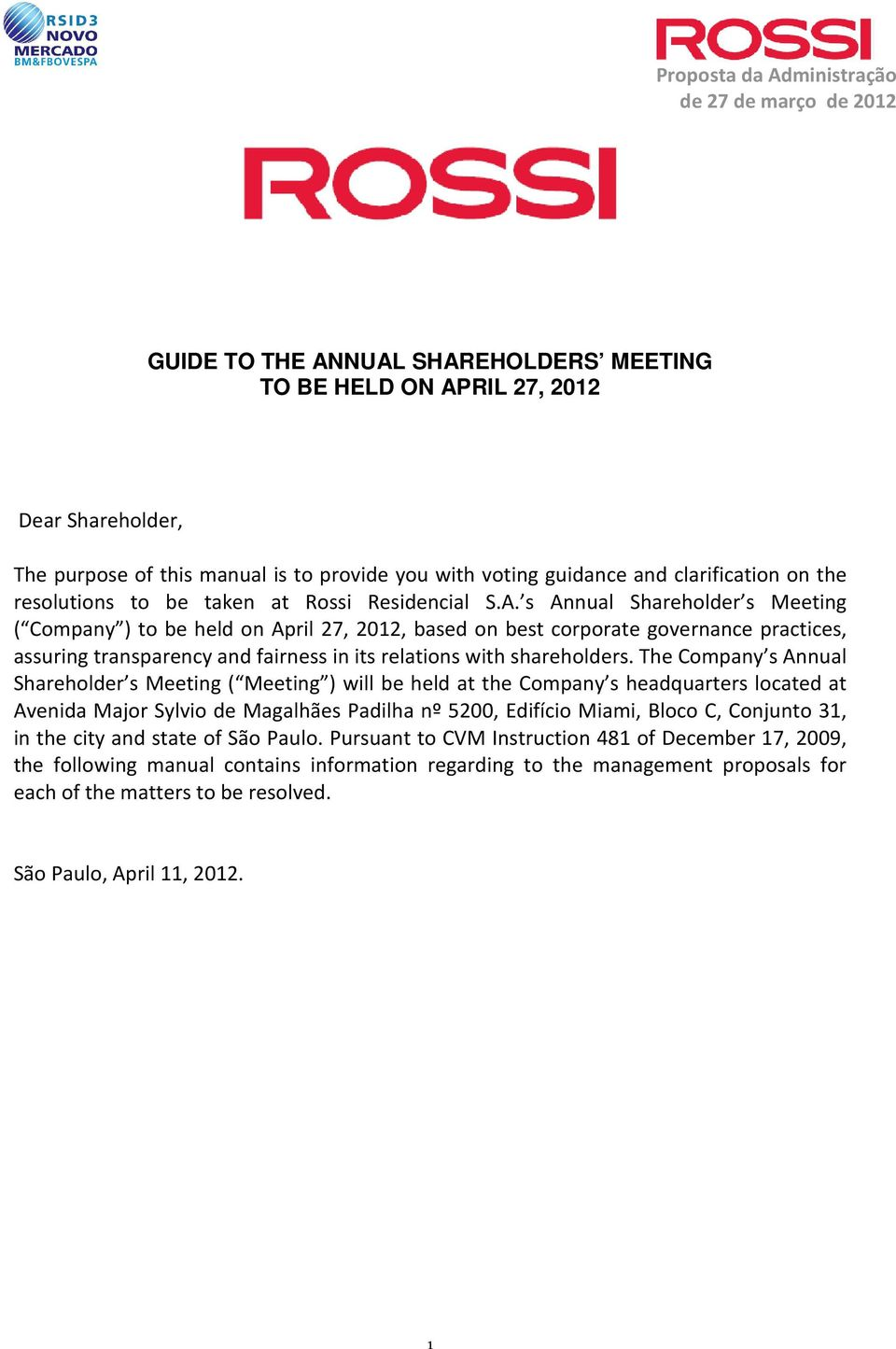 s Annual Shareholder s Meeting ( Company ) to be held on April 27, 2012, based on best corporate governance practices, assuring transparency and fairness in its relations with shareholders.