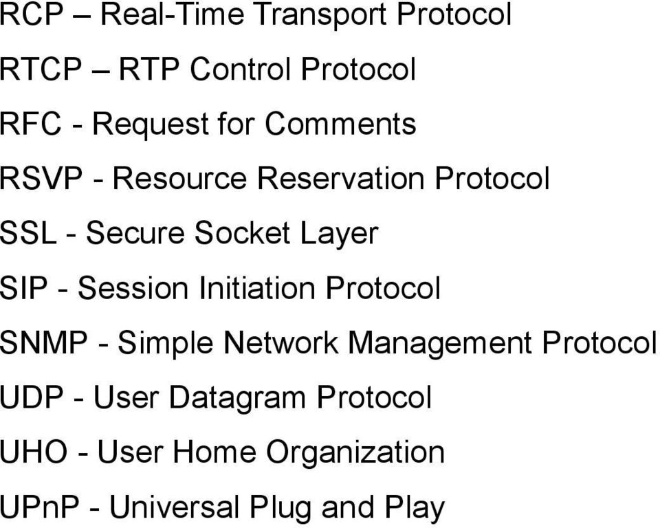 Session Initiation Protocol SNMP - Simple Network Management Protocol UDP -
