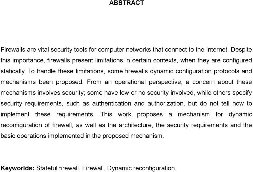 To handle these limitations, some firewalls dynamic configuration protocols and mechanisms been proposed.