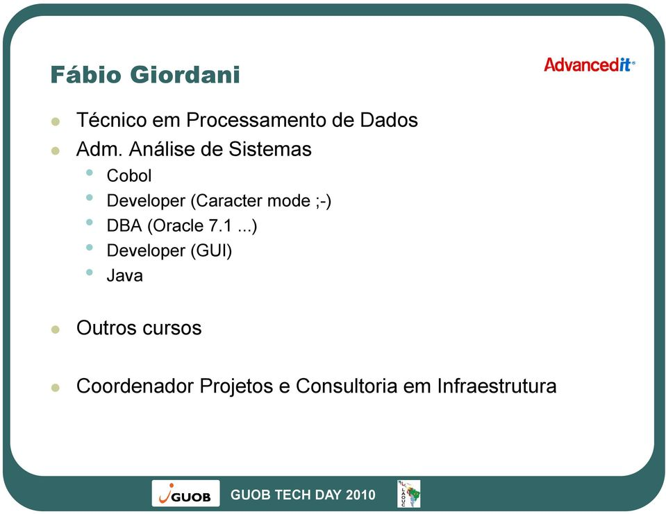 ;-) DBA (Oracle 7.1.