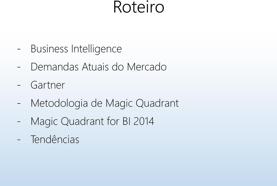 Gartner - Metodologia de Magic