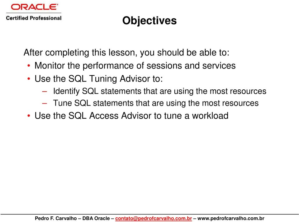 Identify SQL statements that are using the most resources Tune SQL