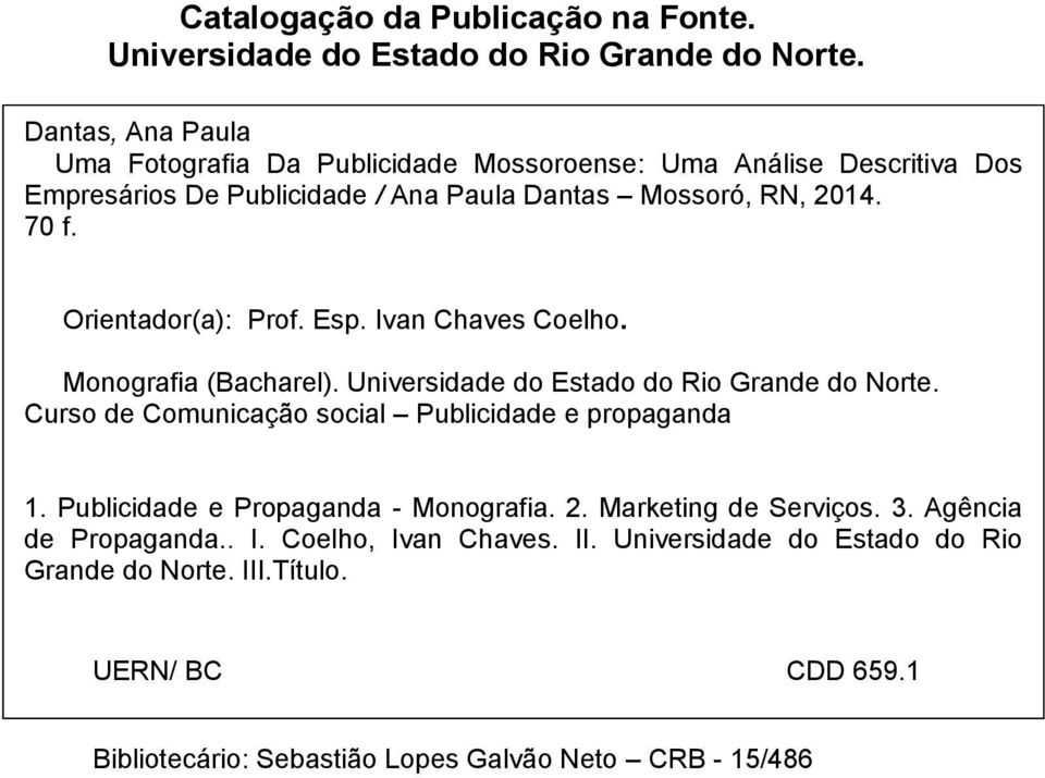 Orientador(a): Prof. Esp. Ivan Chaves Coelho. Monografia (Bacharel). Universidade do Estado do Rio Grande do Norte.