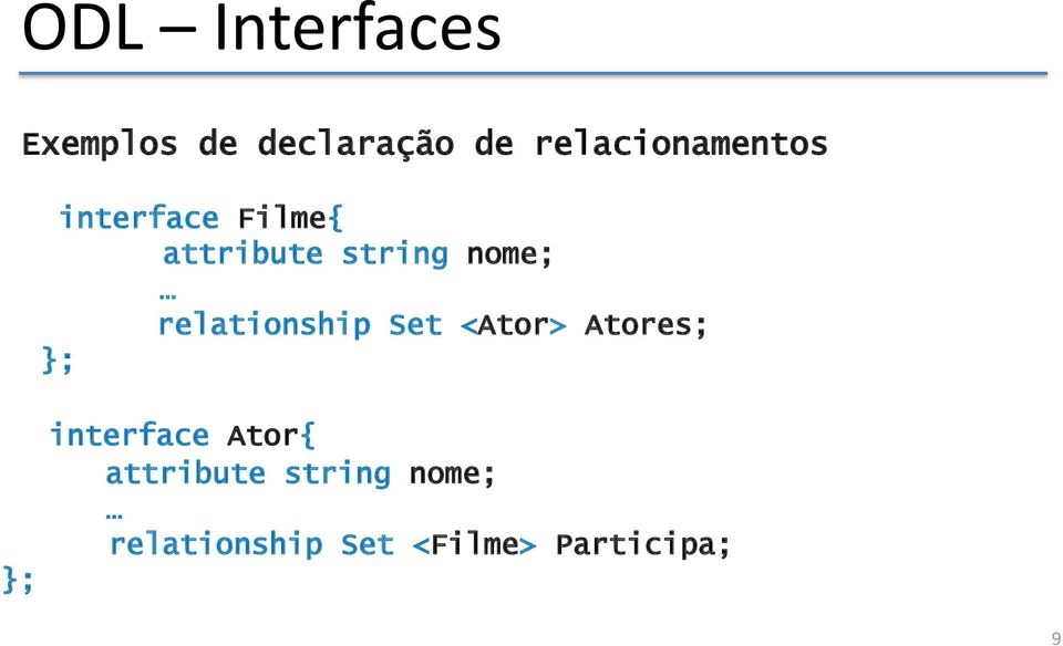 nome; relationship Set <Ator> Atores; interface