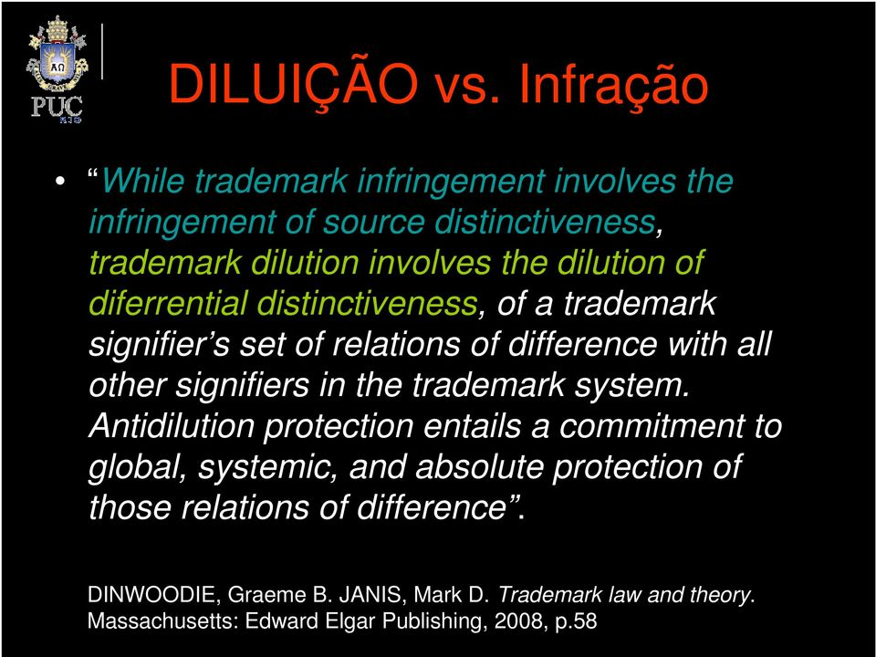 dilution of diferrential distinctiveness, of a trademark signifier s set of relations of difference with all other signifiers in