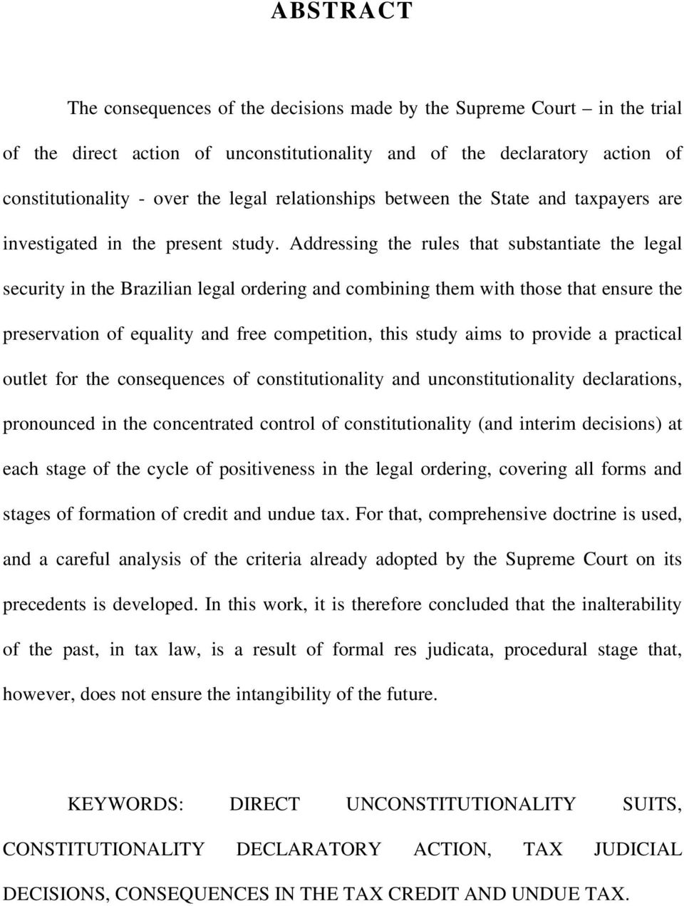 Addressing the rules that substantiate the legal security in the Brazilian legal ordering and combining them with those that ensure the preservation of equality and free competition, this study aims