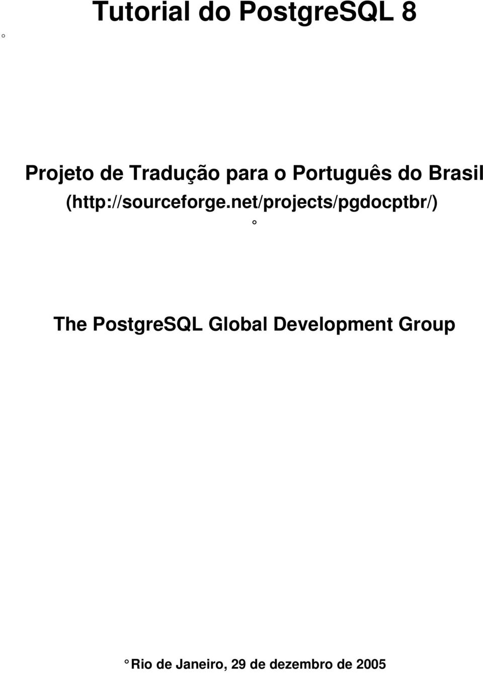 net/projects/pgdocptbr/) The PostgreSQL Global