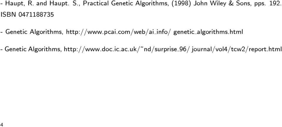 ISBN 0471188735 - Genetic Algorithms, http://www.pcai.