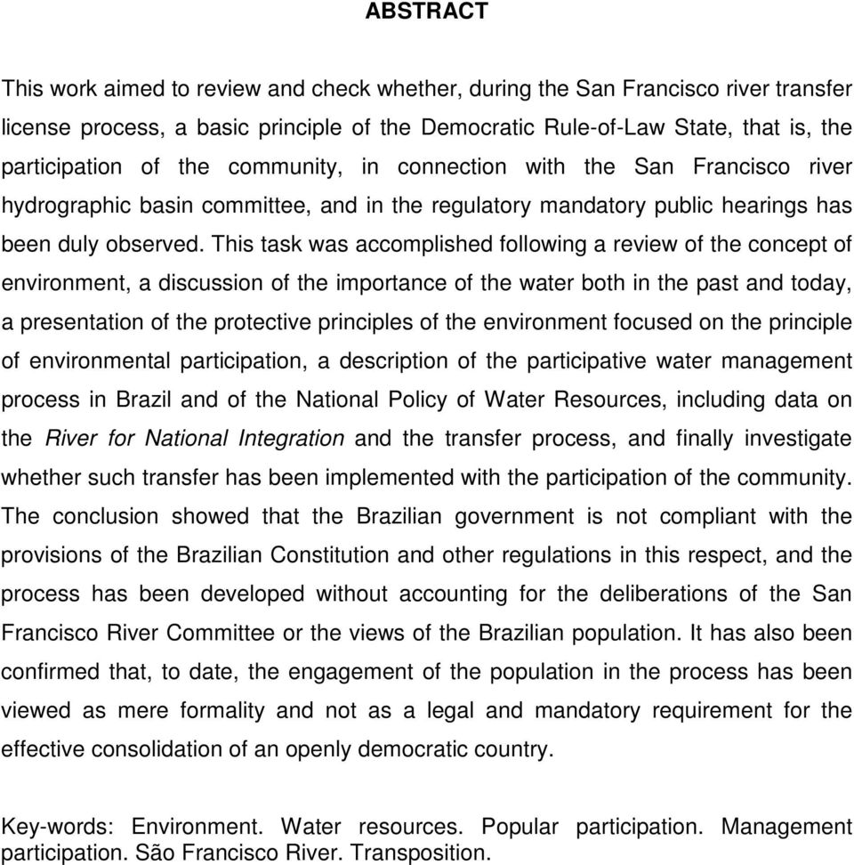 This task was accomplished following a review of the concept of environment, a discussion of the importance of the water both in the past and today, a presentation of the protective principles of the