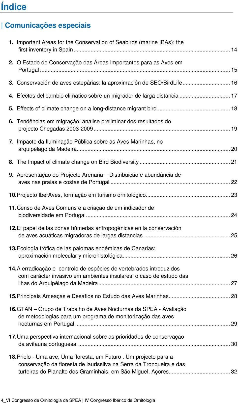 Efectos del cambio climático sobre un migrador de larga distancia... 17 5. Effects of climate change on a long-distance migrant bird... 18 6.