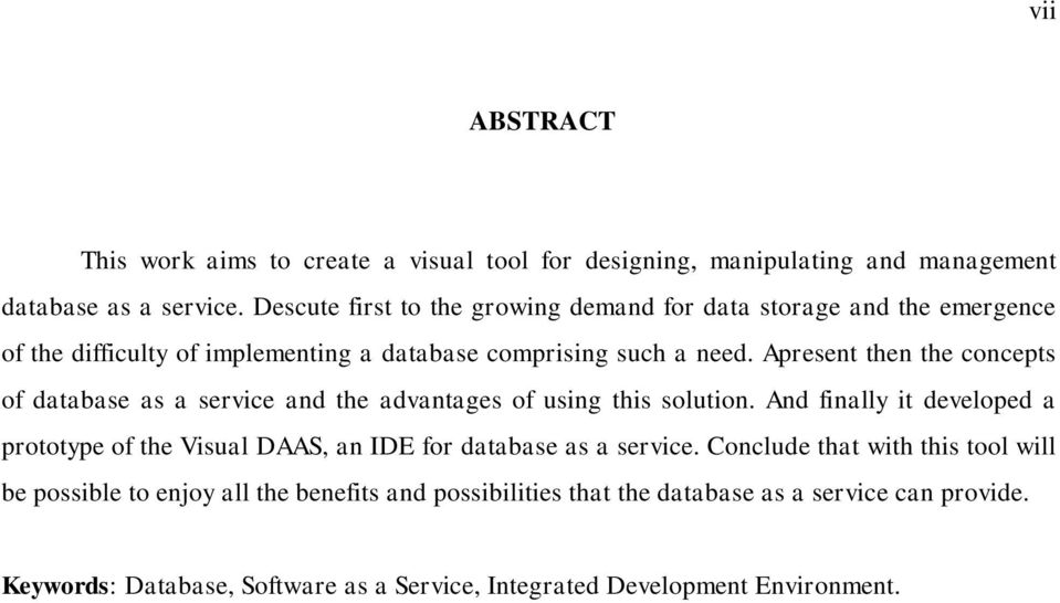 Apresent then the concepts of database as a service and the advantages of using this solution.