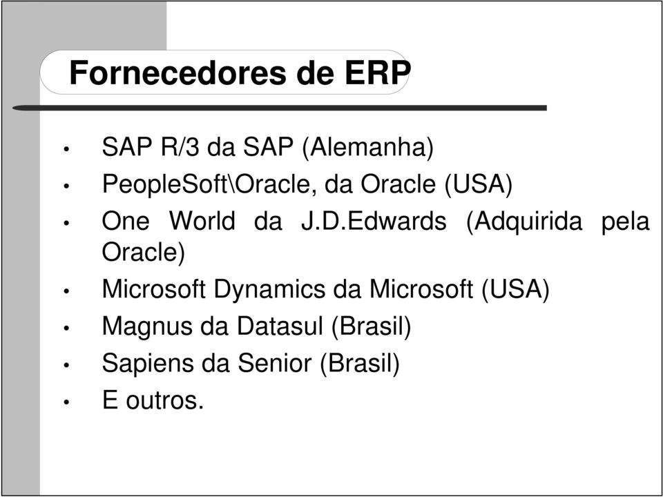 Edwards (Adquirida pela Oracle) Microsoft Dynamics da