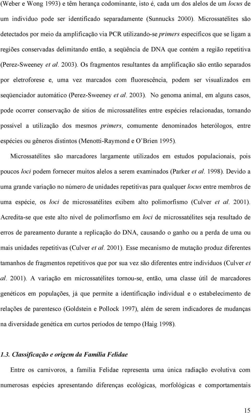 repetitiva (Perez-Sweeney et al. 2003).