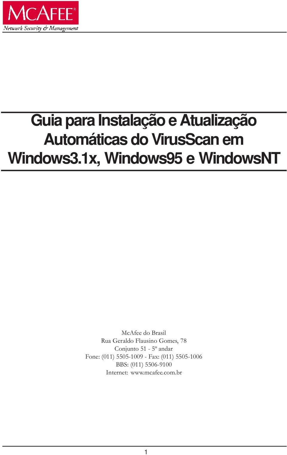 1x, Windows95 e WindowsNT McAfee do Brasil Rua Geraldo Flausino