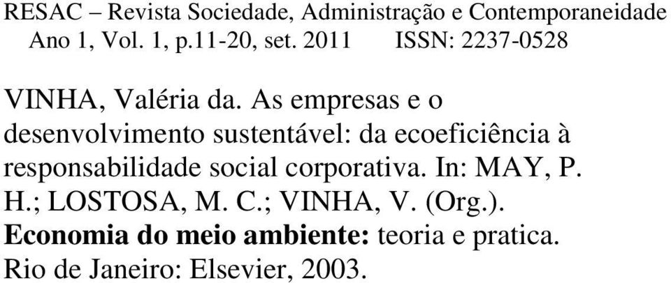 à responsabilidade social corporativa. In: MAY, P. H.