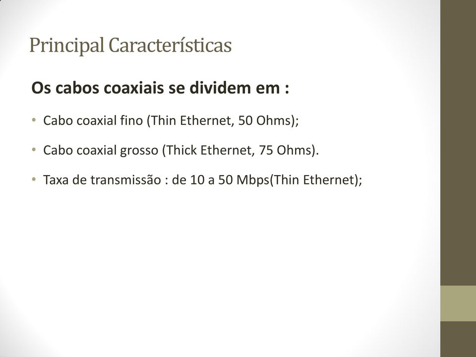 Ohms); Cabo coaxial grosso (Thick Ethernet, 75