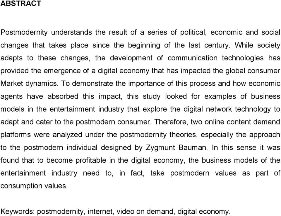 To demonstrate the importance of this process and how economic agents have absorbed this impact, this study looked for examples of business models in the entertainment industry that explore the