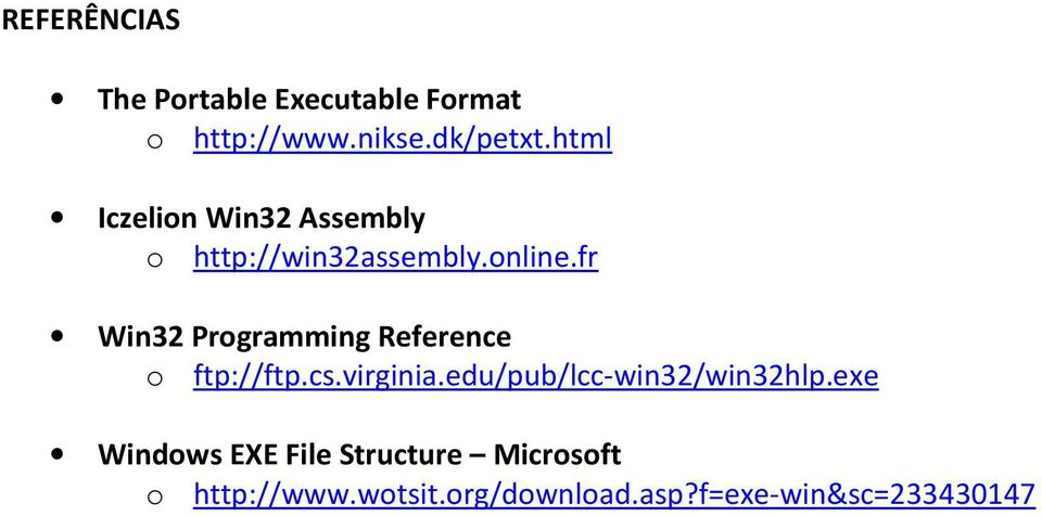 fr Win32 Programming Reference o ftp://ftp.cs.virginia.