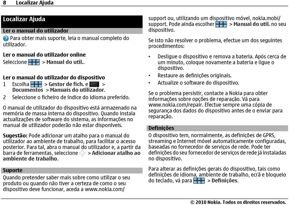 O manual de utilizador do dispositivo está armazenado na memória de massa interna do dispositivo.