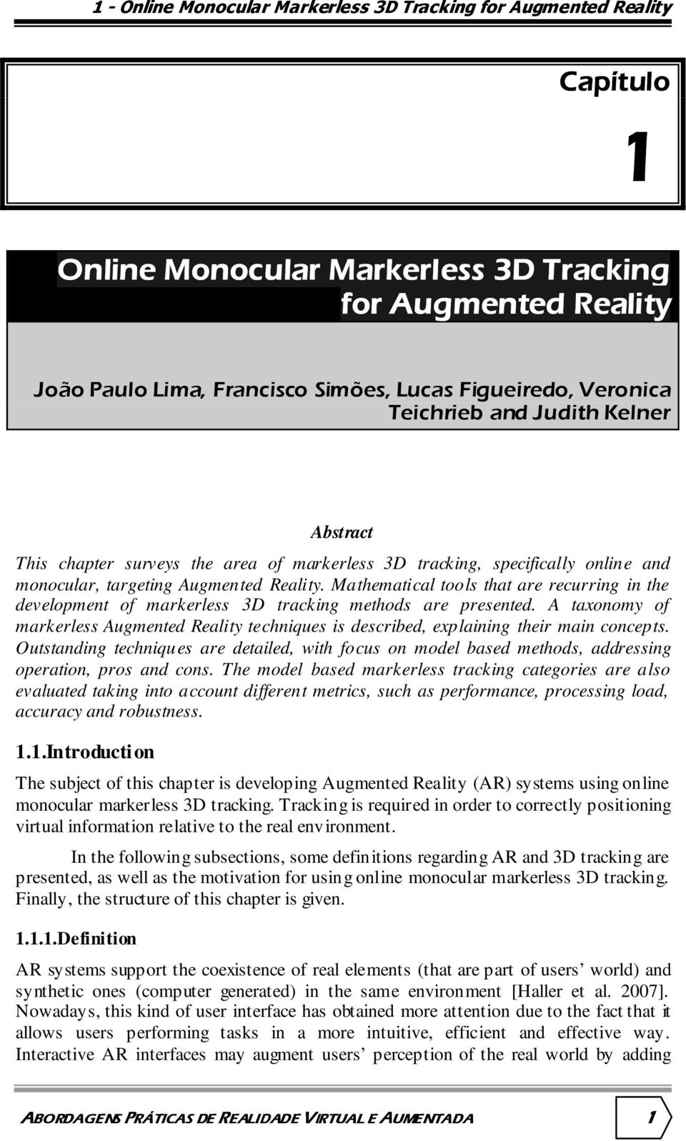 Mathematical tools that are recurring in the development of markerless 3D tracking methods are presented.