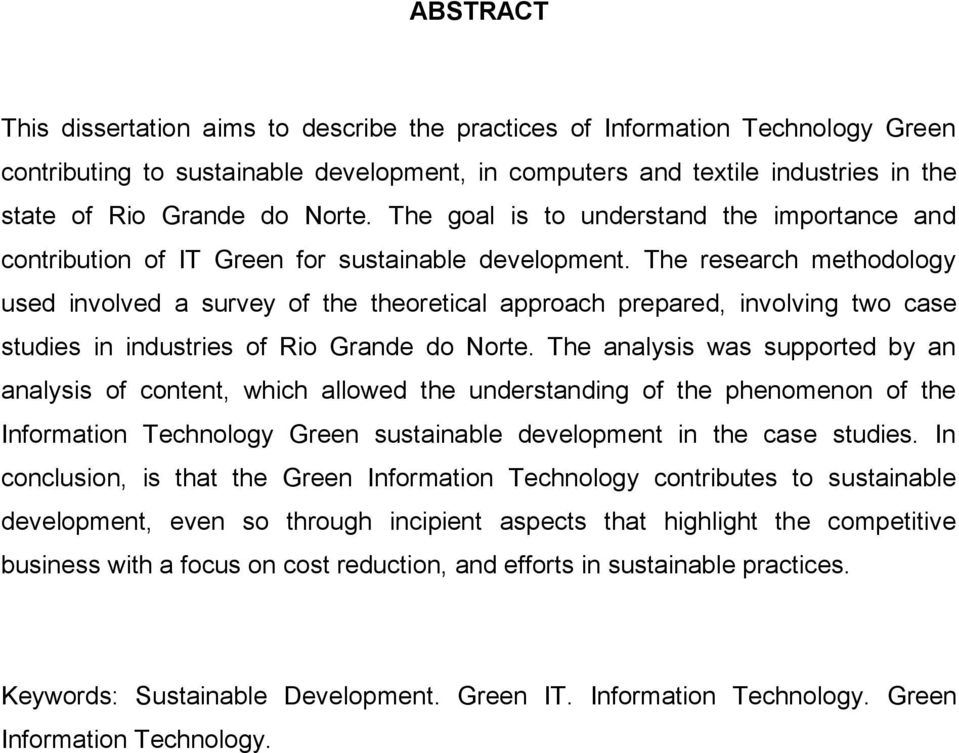 The research methodology used involved a survey of the theoretical approach prepared, involving two case studies in industries of Rio Grande do Norte.