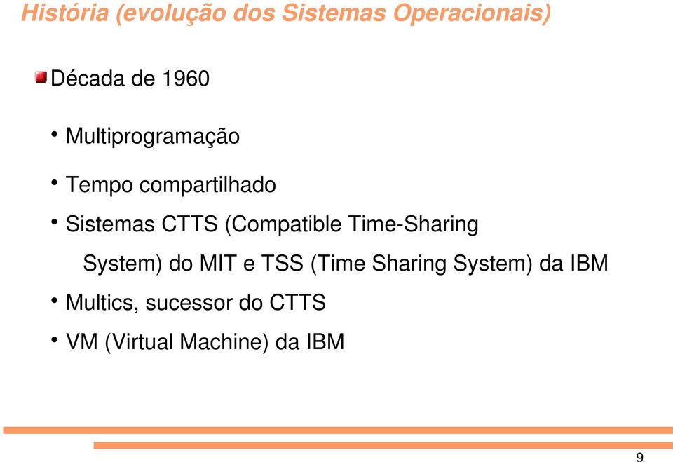 (Compatible Time Sharing System) do MIT e TSS (Time Sharing