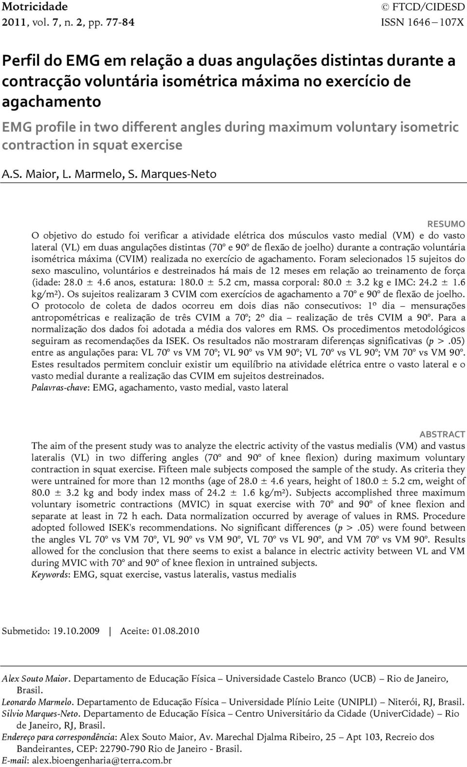 maximum voluntary isometric contraction in squat exercise A.S. Maior, L. Marmelo, S.