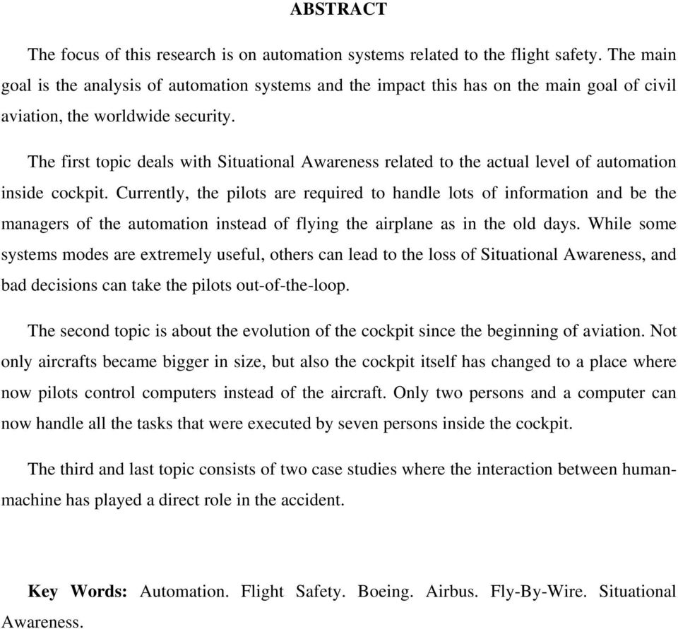 The first topic deals with Situational Awareness related to the actual level of automation inside cockpit.