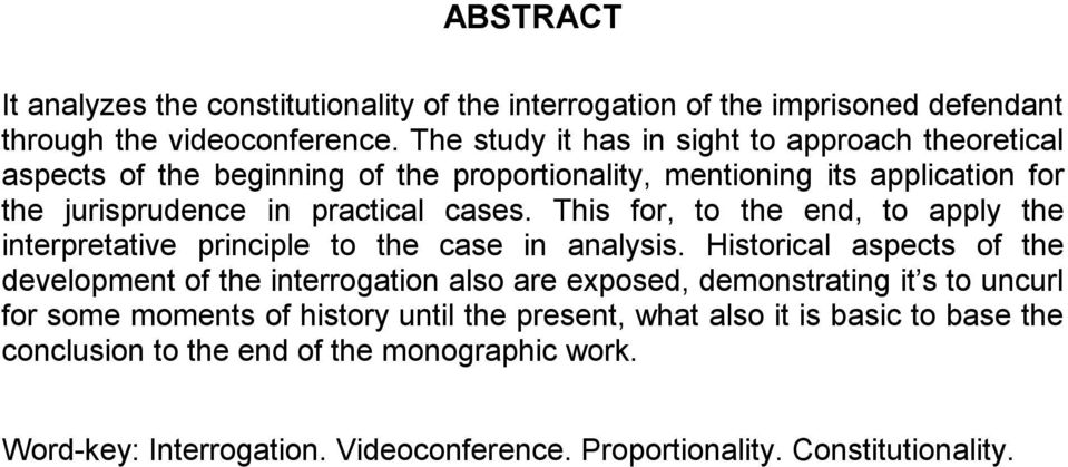 This for, to the end, to apply the interpretative principle to the case in analysis.