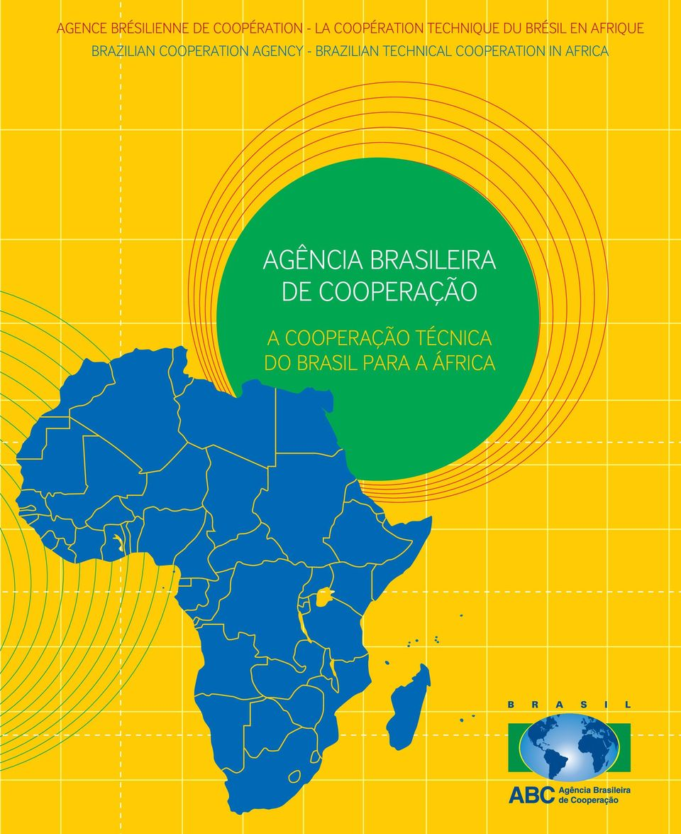 AGENCY - BRAZILIAN TECHNICAL COOPERATION IN AFRICA