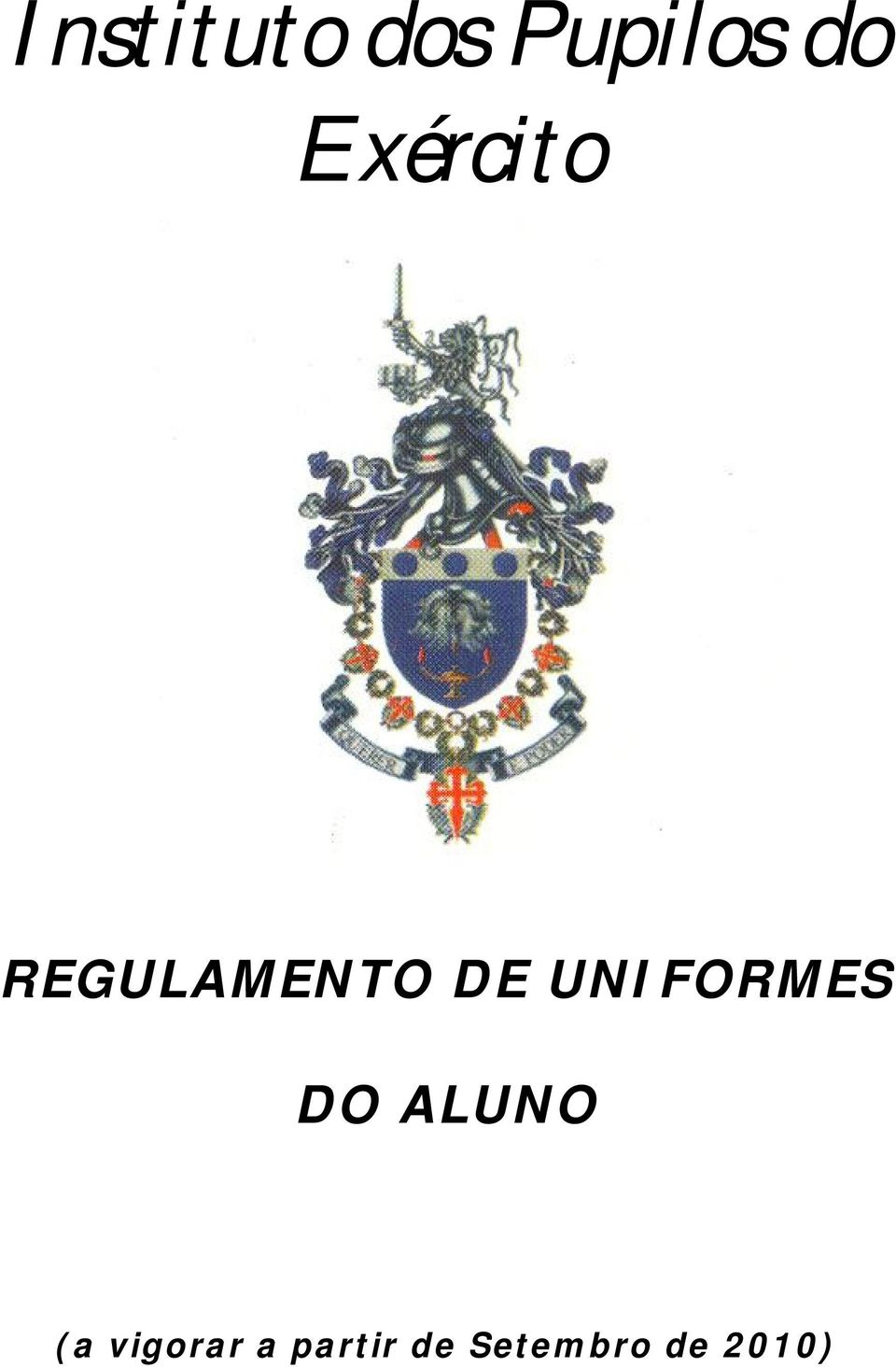 UNIFORMES DO ALUNO (a