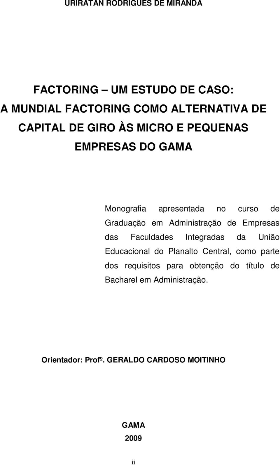 de Empresas das Faculdades Integradas da União Educacional do Planalto Central, como parte dos requisitos