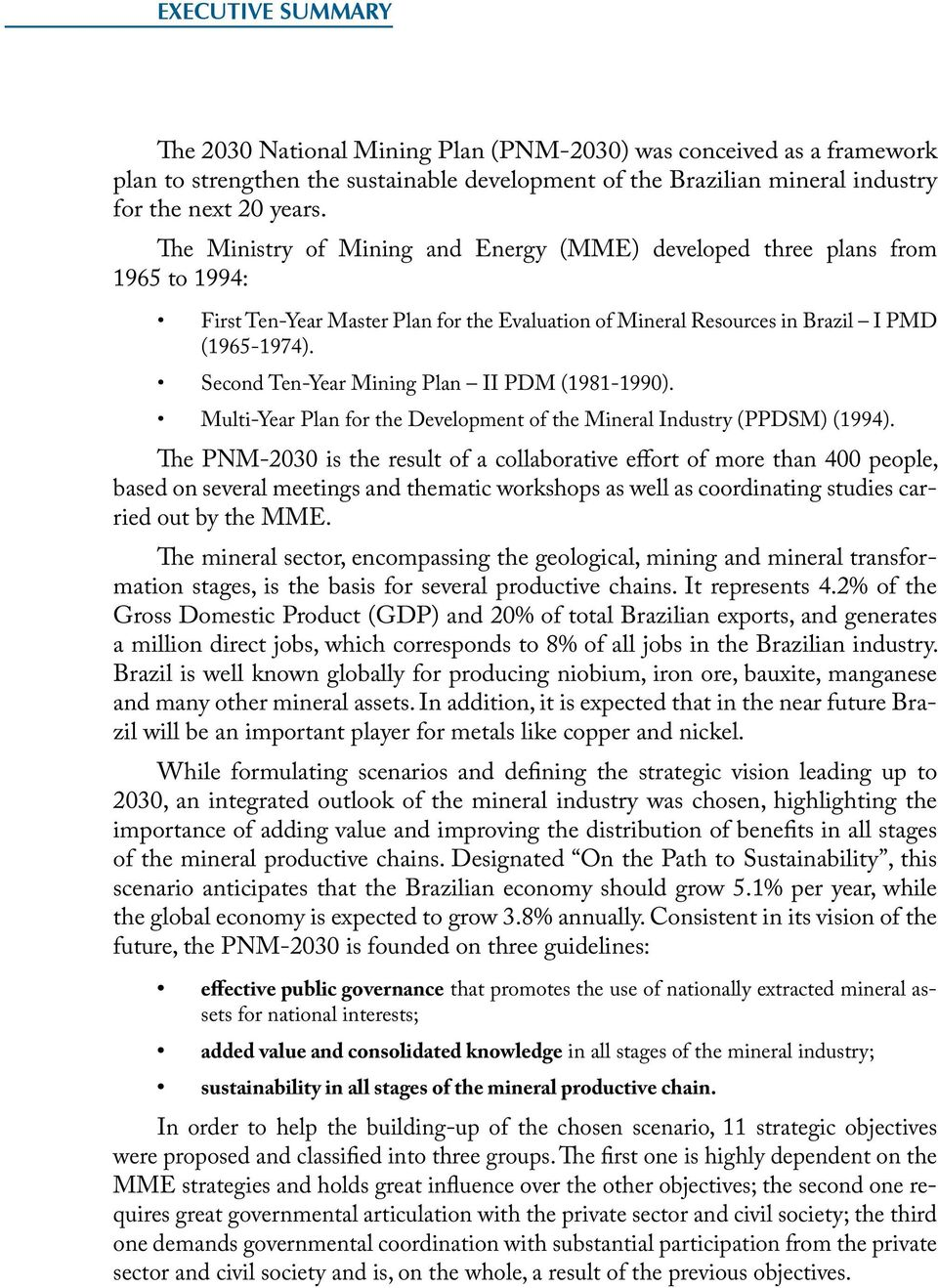 Second Ten-Year Mining Plan II PDM (1981-1990). Multi-Year Plan for the Development of the Mineral Industry (PPDSM) (1994).