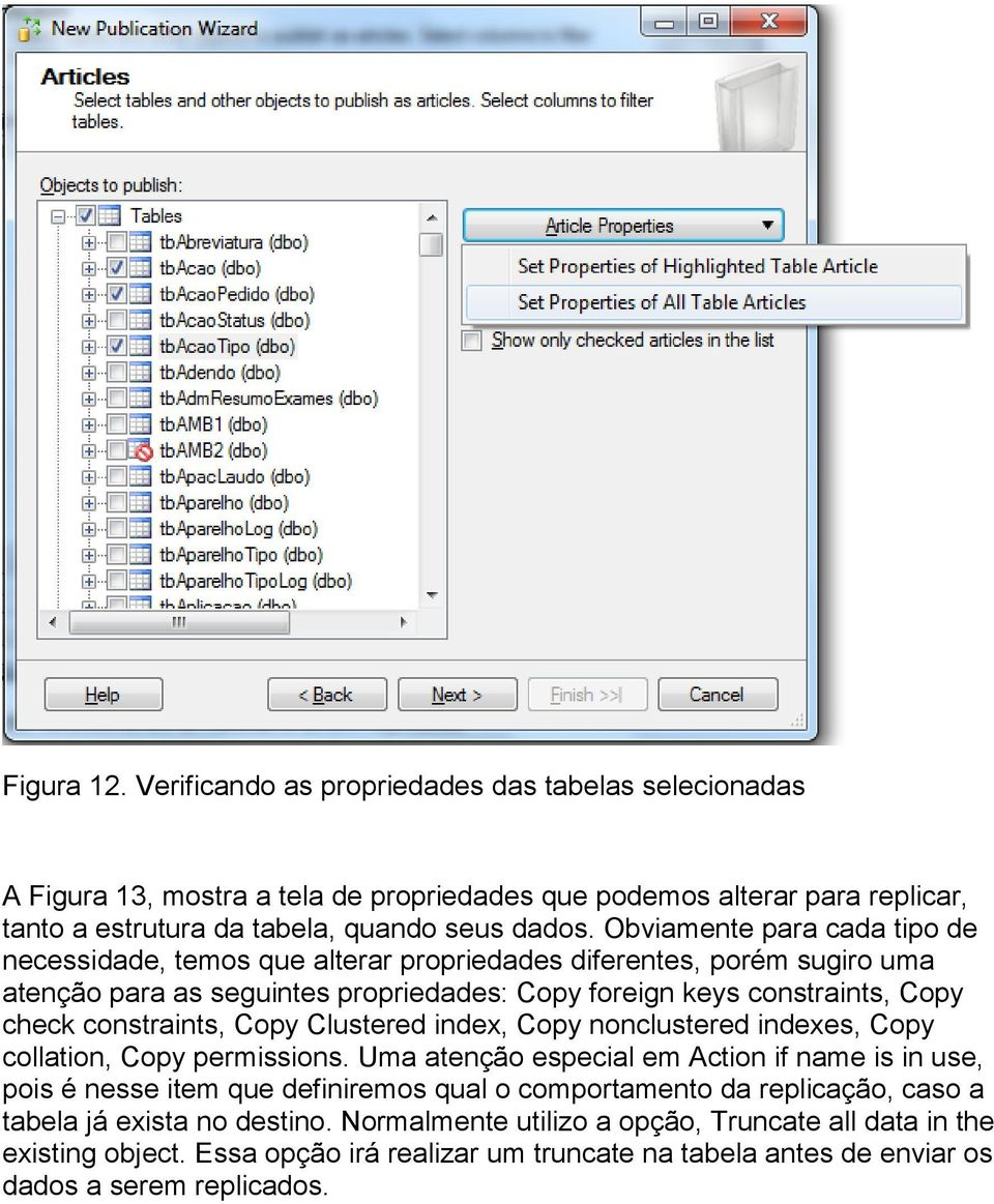 Copy Clustered index, Copy nonclustered indexes, Copy collation, Copy permissions.