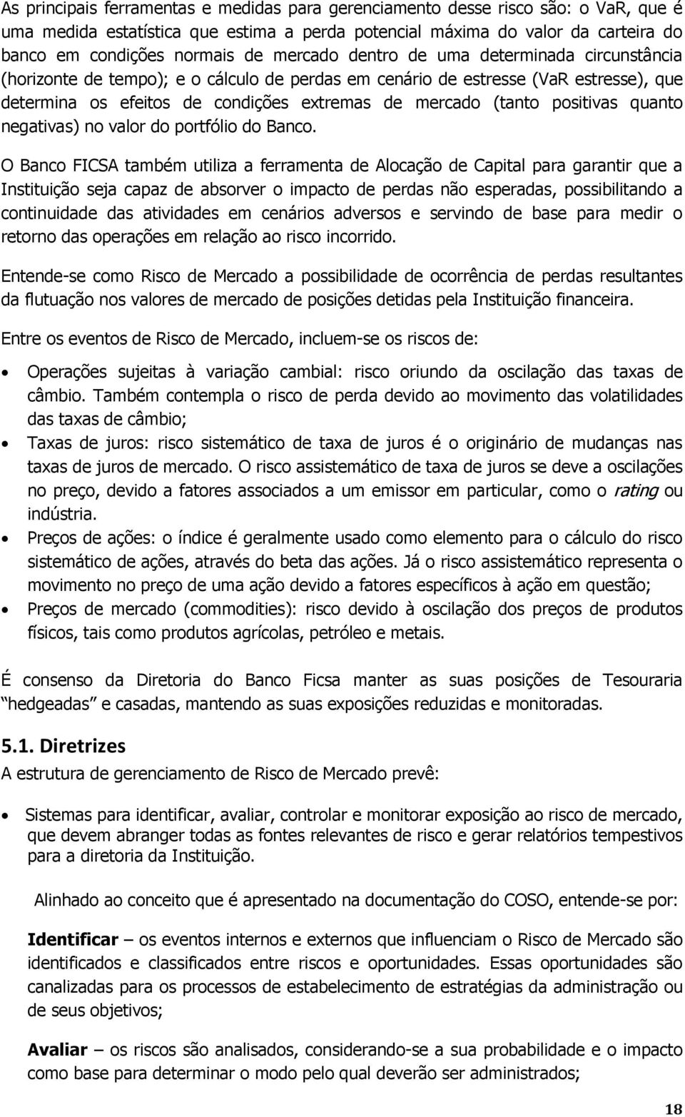positivas quanto negativas) no valor do portfólio do Banco.