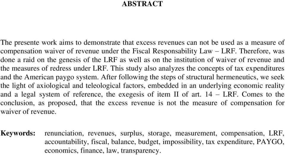 This study also analyzes the concepts of tax expenditures and the American paygo system.