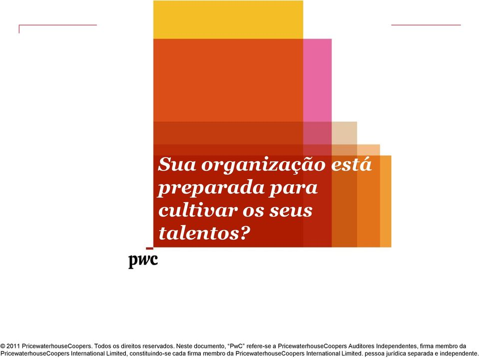 Neste documento, refere-se a PricewaterhouseCoopers Auditores Independentes, firma membro da