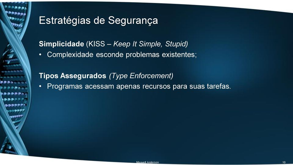 existentes; Tipos Assegurados (Type Enforcement)