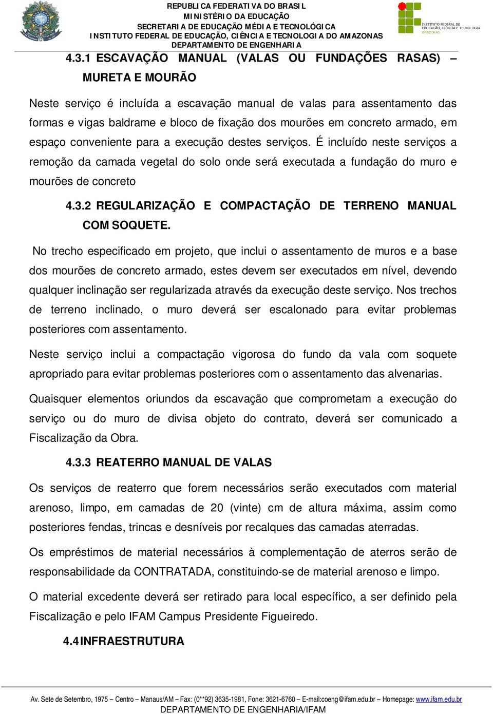 2 REGULARIZAÇÃO E COMPACTAÇÃO DE TERRENO MANUAL COM SOQUETE.