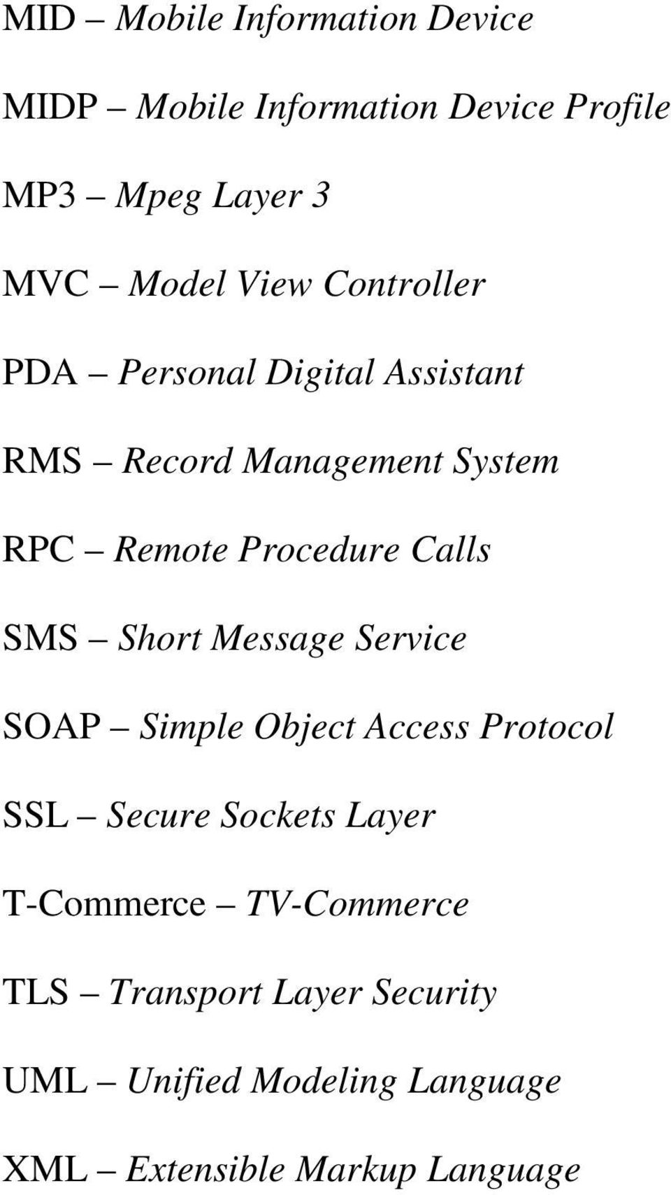 Calls SMS Short Message Service SOAP Simple Object Access Protocol SSL Secure Sockets Layer