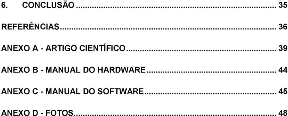 .. 39 ANEXO B - MANUAL DO HARDWARE.
