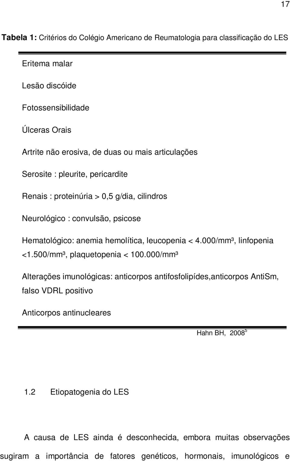 4.000/mm³, linfopenia <1.500/mm³, plaquetopenia < 100.