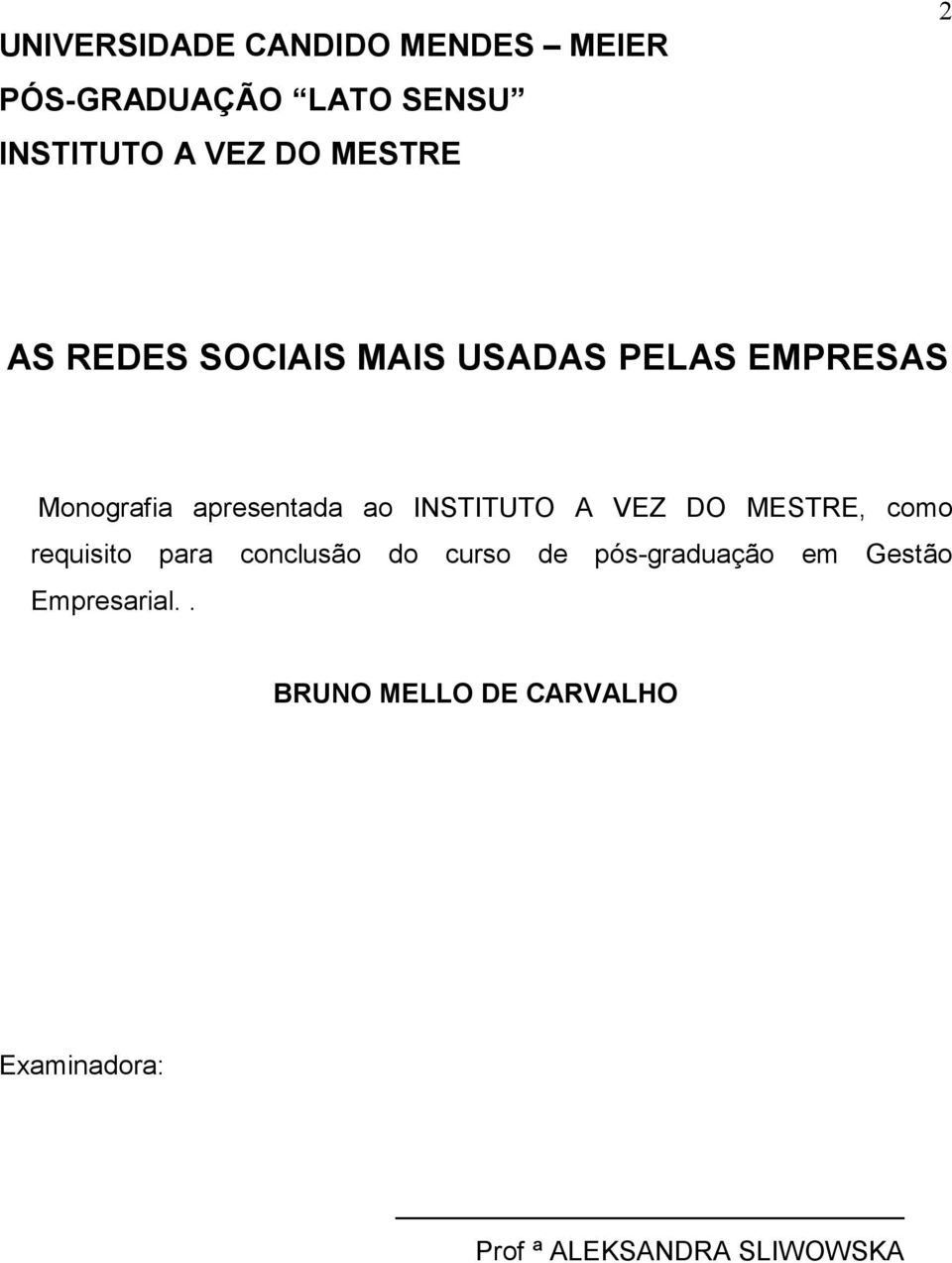 INSTITUTO A VEZ DO MESTRE, como requisito para conclusão do curso de