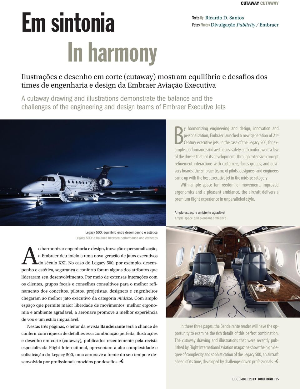 drawing and illustrations demonstrate the balance and the challenges of the engineering and design teams of Embraer Executive Jets By harmonizing engineering and design, innovation and